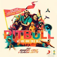 Pitbull – We Are One (Ole Ola) [The Official 2014 FIFA World Cup Song]