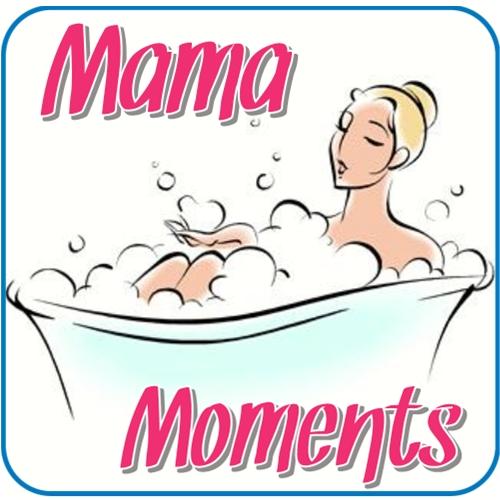 Mama Moments