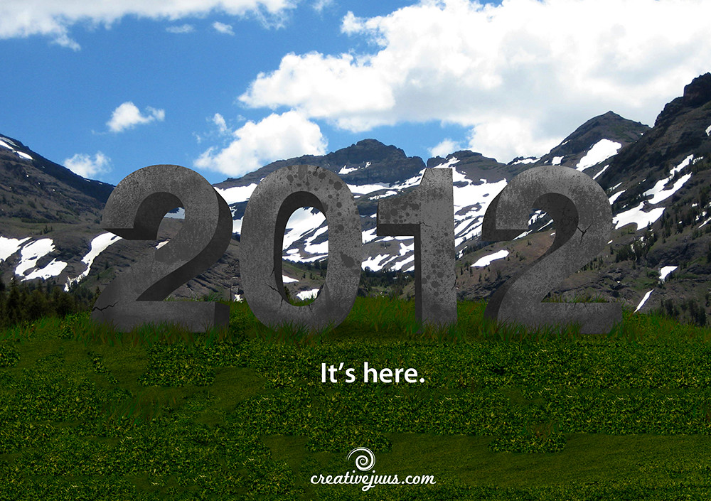 2012 - It's here.