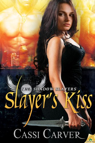 February 14th 2012 by Samhain Publishing, Ltd.                      Slayer's Kiss (The Shadow Slayers, #1) by Cassi Carver
