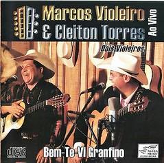 Marcos Violeiro & Cleiton Torres (2011) Bem-Te-Vi Granfino