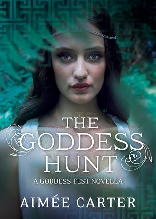 March 1st 2012 by Harlequin Teen                    The Goddess Hunt (Goddess Test #1.5 Novella) by Aimee Carter