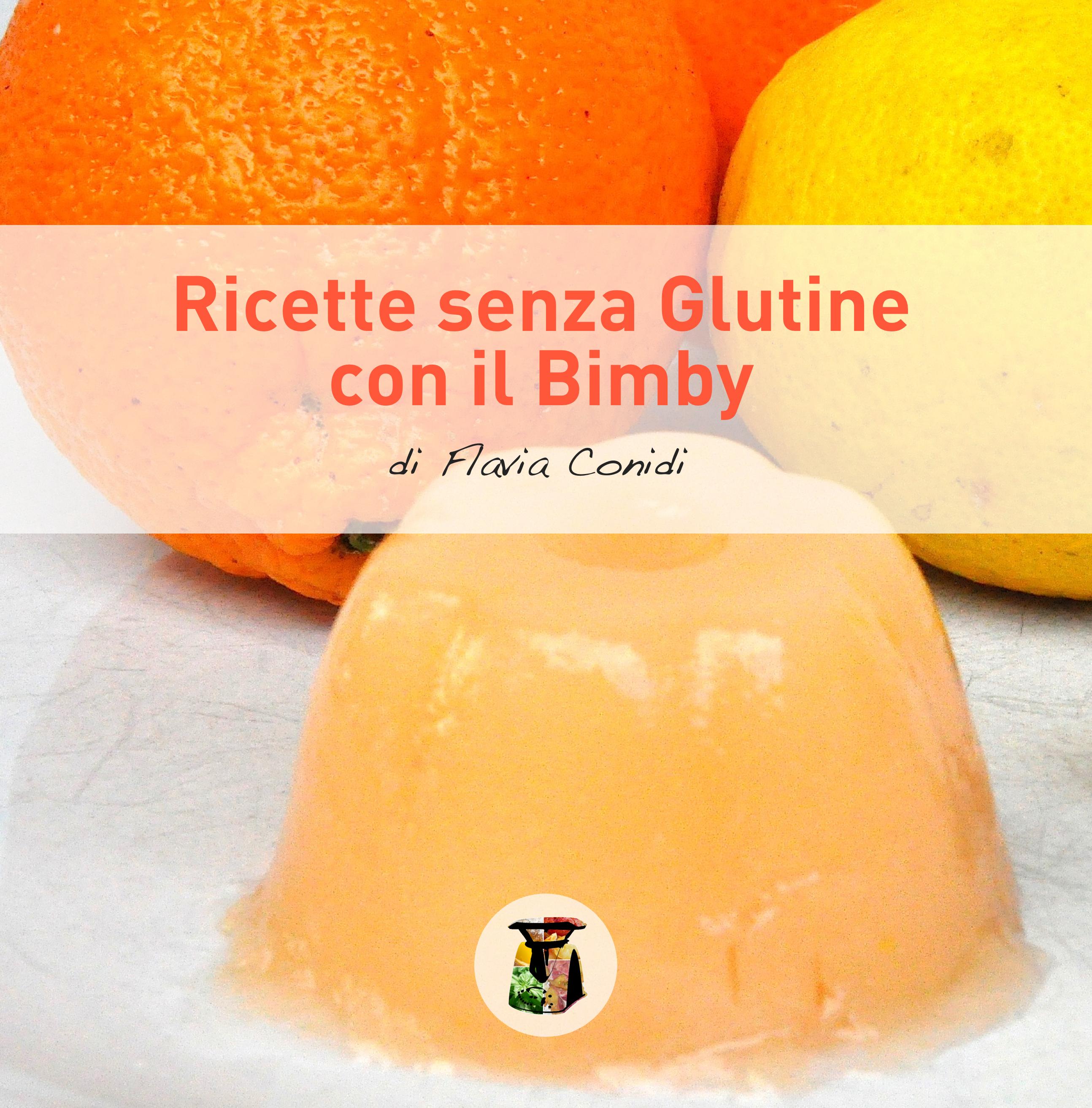 Ricette senza Glutine con il Bimby
