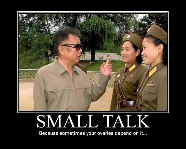il funny demotivational poster small talk flickr photo sharing: images small talk