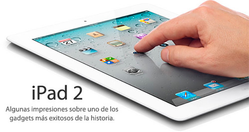 iPad 2: Segunda Generacion de la Tablet de Apple