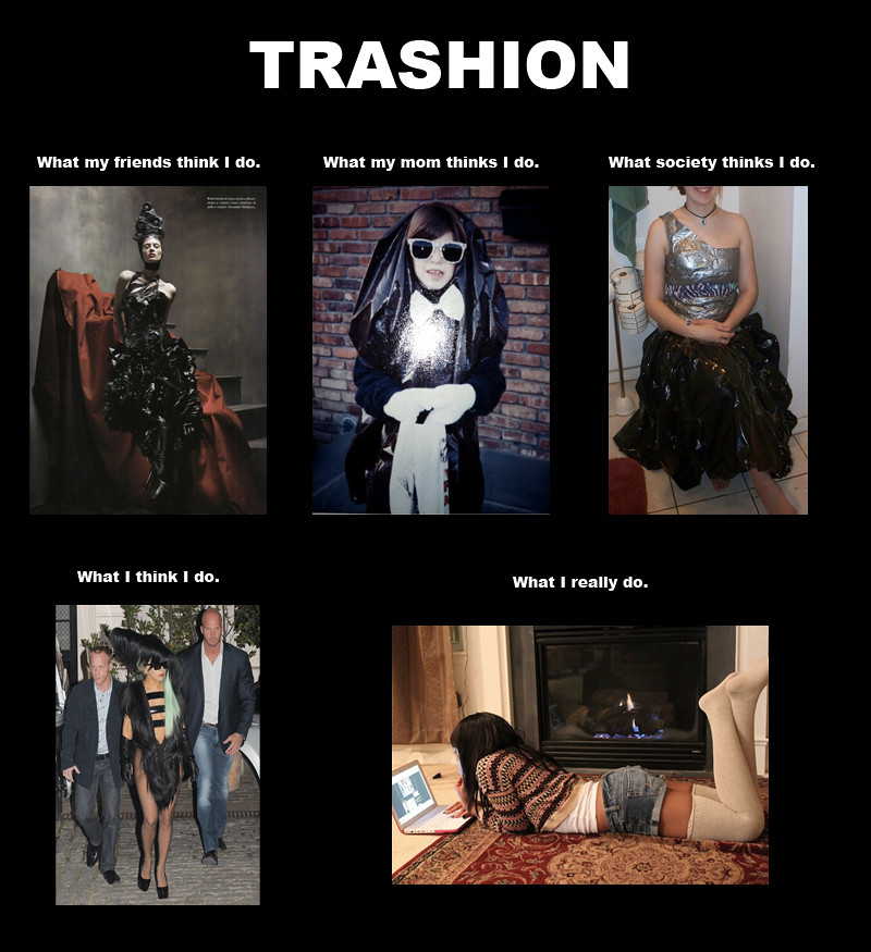 Trashion what people think