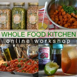 Register for the Whole Food Kitchen online workshop
