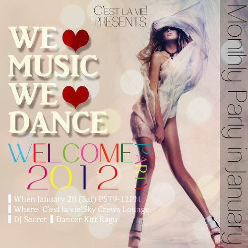 ::C'est la vie!:: Monthly Dance Party in January.2012-pop by larcoco