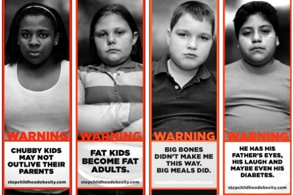 posters from the Strong4Life campaign. They read: Chubby kids may not outlive their parents, fat kids become fat adults, big bones didn't make me this way big meals did, and he has his father's eyes, his laugh, and maybe even his diabetes.