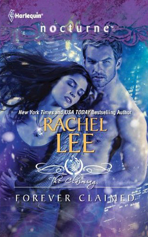 March 1st 2012 by Harlequin Nocturne              Forever Claimed (Harlequin Nocturne) by Rachel Lee