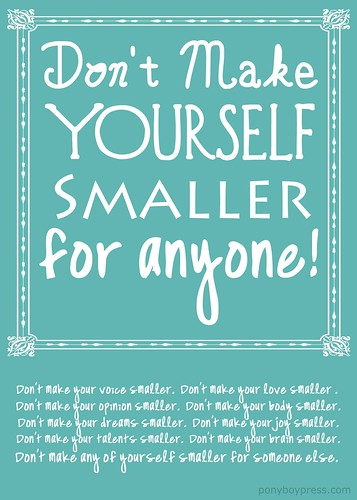 don't.make.yrself.smaller