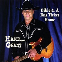 Hank Grant: Bible & A Bus Ticket Home downloaded from the CD Baby website by busboy4