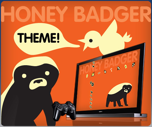 Honey Badger Theme