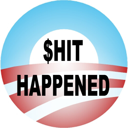 SHIT HAPPENED CAMPAIGN BUTTON