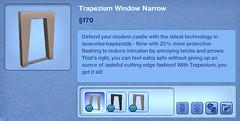 Trapezium Window Narrow