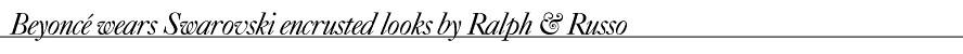 Beyoncé wears Swarovski encrusted looks by Ralph & Russo
