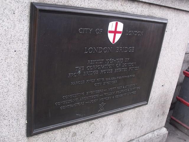 London Bridge bronze plaque - London Bridge  Rebuilt 1967-1973 by   the Corporation of London   from Bridge House Estates funds