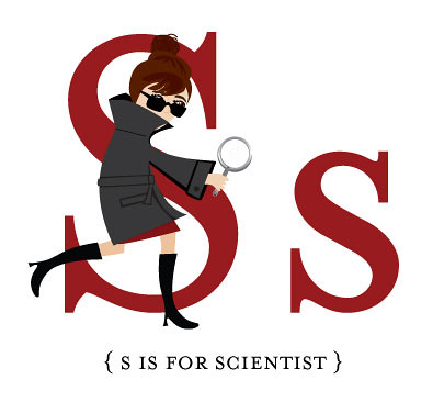 S is for Scientist!