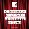 9. El escenario es global, la realidad es local