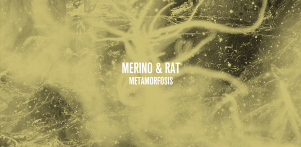 [MNF 009] Merino & Rat – Metamorfosis (Image hosted at FlickR)