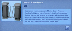 Mucho Suave Fence