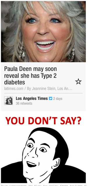 Paula Deen has diabetes - You Don't Say
