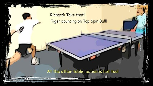 Tiger Style pouncing on Top Spin ball