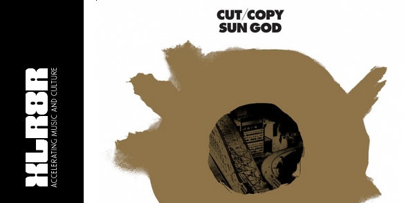 "Cut Copy ""Sun God (Andrew Weatherall Remix)"" (Image hosted at FlickR)"