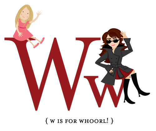 W is for Whoorl