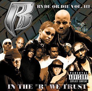 Ruff Ryders - Ryde Or Die Vol. 3 (In The ''R'' We Trust)