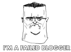 FAILED BLOGGER