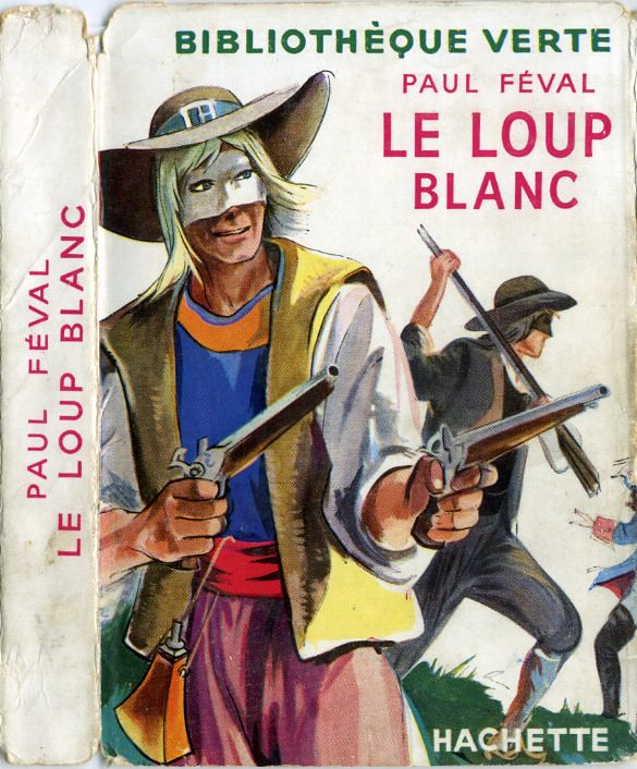 Le Loup blanc, by Paul FEVAL