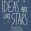 T-Shirt: Ideas are like stars. Numerous and dazzling, but it takes work to confirm life near one.