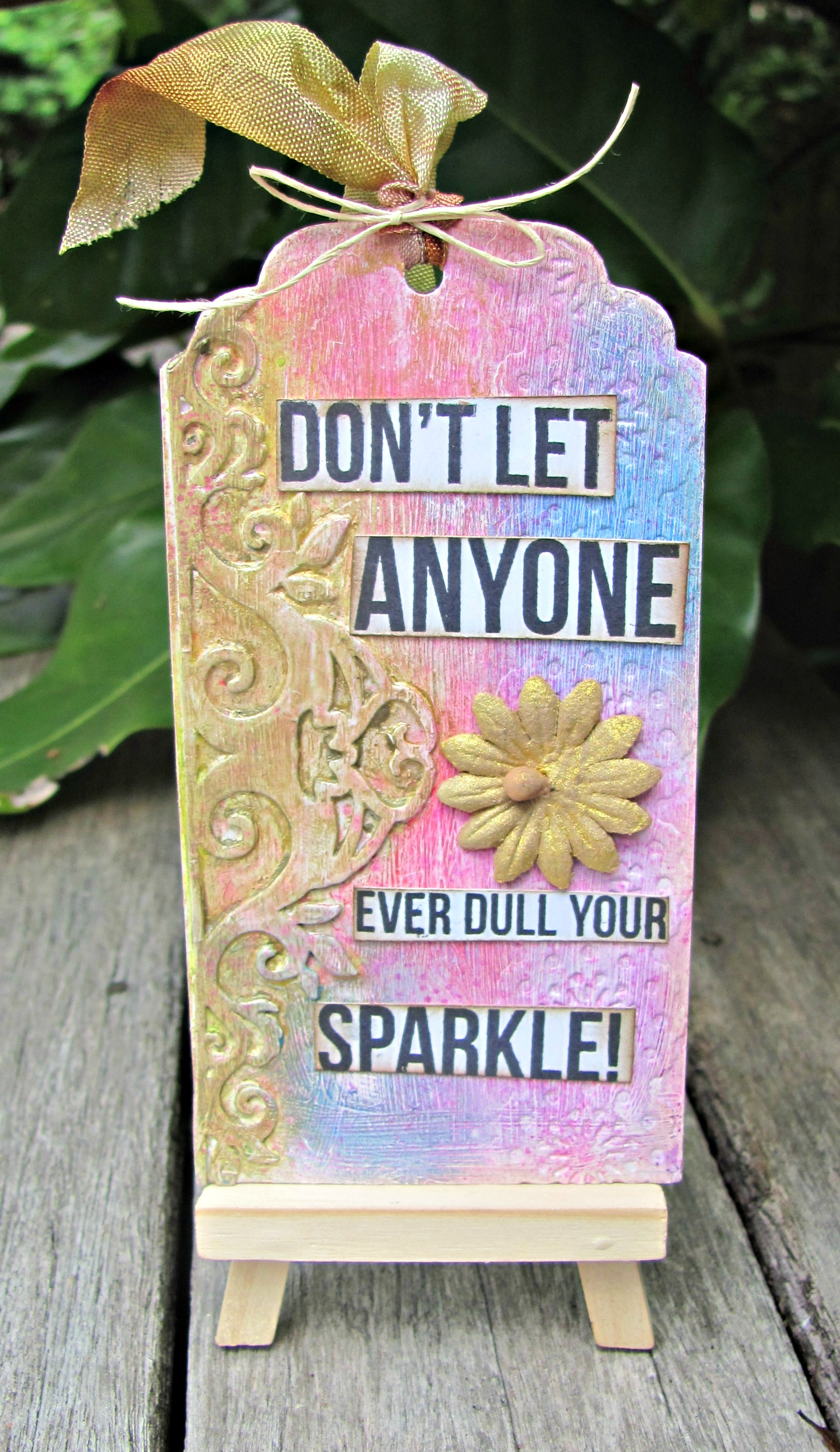 Don't Let Anyone Ever Dull Your Sparkle Tag