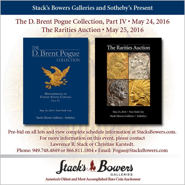 Stacks-Bowers E-Sylum ad 2016-05-15 Pogue Rarities Sales