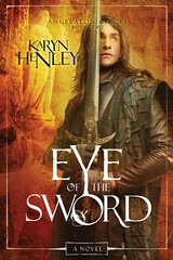 March 13th 2012 by WaterBrook Press              Eye of the Sword (The Angeleon Circle #2) by Karyn Henley