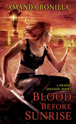 July 3rd 2012 by Signet              Blood Before Sunrise (Shaede Assassin #2) by Amanda Bonilla