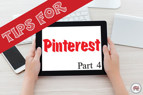 Pinterest Tips Part 4 Additional Thoughts and Tips