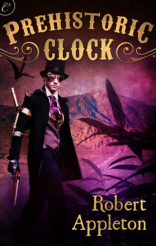 February 6th 2012 by Carina Press                  Prehistoric Clock (The Steam Clock Legacy, #1) by Robert Appleton