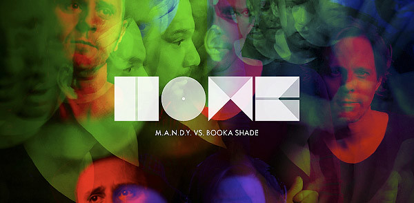 M.A.N.D.Y. vs Booka Shade – Home (Image hosted at FlickR)