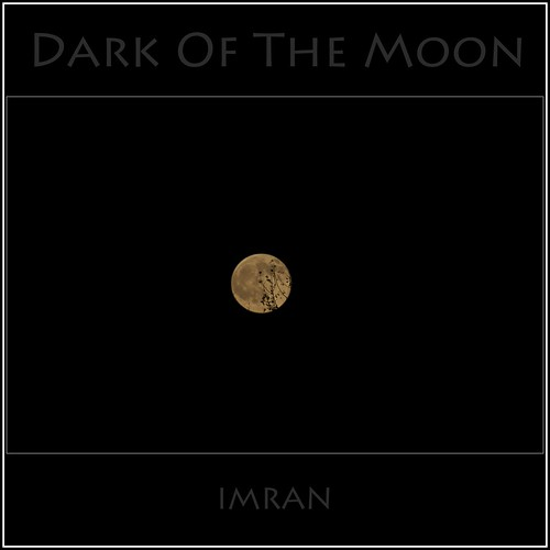Dark Of The Moon - IMRAN™ -- STOP SOPA by ImranAnwar