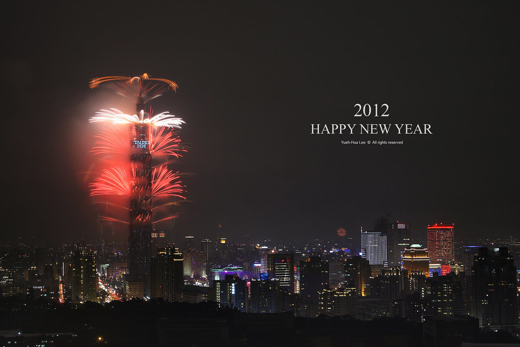Happy New Year 2012 & Taipei 101 Fireworks │ Jan. 1, 2012