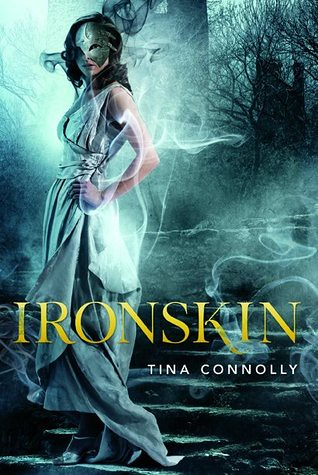 2012 by Tor Books                     Ironskin (Ironskin #1) by Tina Connolly