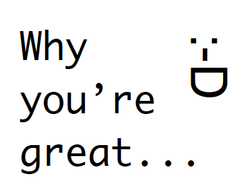 Why you're great...