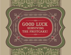 Good Luck Surviving the Fruitcake