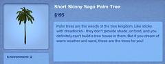 Short Skinny Sago Palm tree