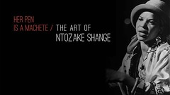 """""""In """"Her Pen is a Machete: The Art of Ntozake Shange,"""" scholars, writers, and artists explore Ntozake Shange's genre-defying achievements and ongoing influences. From her invention of the choreopoem to her revolutionary approaches to the body, movement, v"""