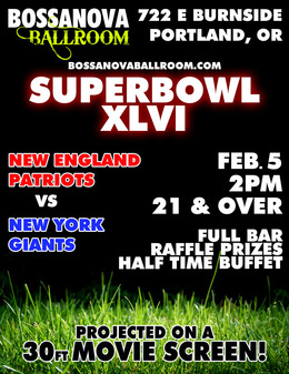 Portland 2012 Super Bowl Party @ Bossanova | 30 Foot Screen, Free, Buffet, Raffle, VIP Tables