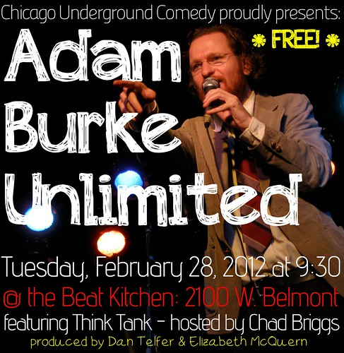 Adam Burke Unlimited 2-28-12 by Chicago Underground Comedy with Chad Briggs and Think Tank