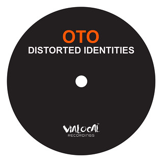 VIAL-044_Oto_-_Distorted_Identities_EP